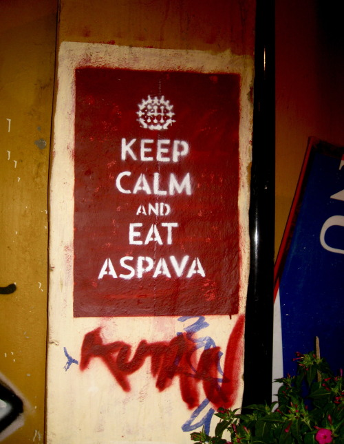 Keep Calm and Eat Aspava (Galata, August 2012)