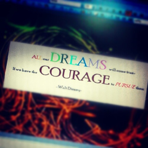 All our dreams will come true - if we have the courage to pursue them. -Walt Disney - #art #eoy #awesome #exam #quotes #colorful #courage #dream #disney  (Taken with Instagram)