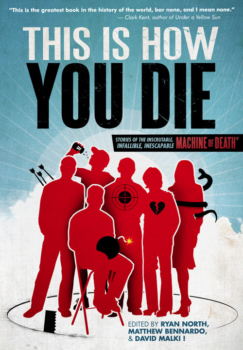 """Machine of Death"" sequel, ""This is How You Die: Stories of the Inscrutable, Infallible, Inescapable Machine of Death"" will be released in July 2013. And now the first book is cheaper, there's an even cheaper ""disposable"" edition, and it is available as a free PDF too…  There's no excuse to not read this!"
