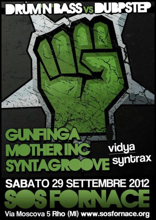 Saturday 29th of September - DRUM' N BASS / DUBSTEP NIGHT! with: GUNFINGA MOTHER INC SYNTAGROOVE @ CS Fornace RHO (MI)