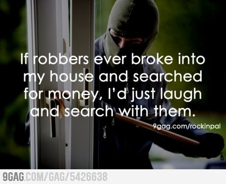 9gag:  Yes, I'm that poor.
