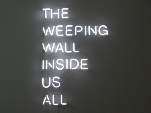 phytos:  Claire Fontaine - The Weeping Wall Inside Us All, 2009