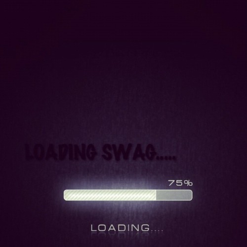 Loading swag….. Please wait patiently  (Taken with Instagram)