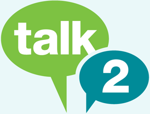 What is Talk 2? Talk 2 is open to all parents and carers in Glasgow. We offer support to help you feel prepared to talk with your children and teenagers about growing up, puberty, relationships and sexual health. (A project of the UK's NHS and the City of Glasgow, Scotland)