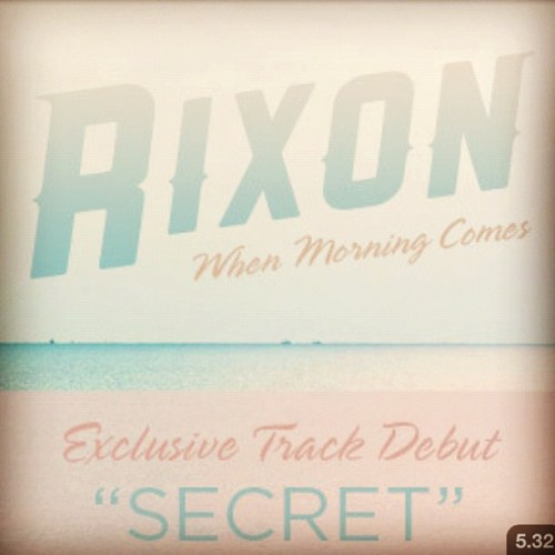 "New Music by Rixon. ""Secret"", the debut track off of their upcoming album ""When Morning Comes"" coming soon! Check them out here »> http://soundcloud.com/rixon-music/secret (Taken with Instagram)"