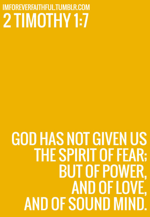 """For God has not given us a spirit of fear and timidity, but of power, love, and self-discipline."" (2 Timothy 1:7, NLT)  God's desire is that we continually progress, that we reach higher heights and go to new levels. Oftentimes, as soon as we make the decision to step out in faith and obey God, the enemy brings in fear to try to stop us. He'll bring thoughts like, ""What if you fail? What are other people going to think? You don't have what it takes."" He'll do his best to use fear to try to convince us to shrink back and stay where we are.  The Bible says that fear is a spirit. It plays on our emotions and holds us back. But the good news is that we have power over fear! The Bible says that perfect love casts out all fear. When we receive God's perfect love, we will have confidence about the future because we know His plans are for our good. I've heard it said that fear is an acronym for False Evidence Appearing Real. Understand that fear is a lie. Today, choose to believe God's Word and receive His love so that you can overcome fear and move forward into the good life He has prepared for you!"