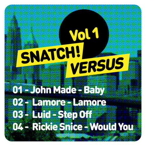 London based Snatch! Records release Snatch! Versus Vol. 1 featuring tunes delivered by British Rickie Snice, Naples based John Made and more.
