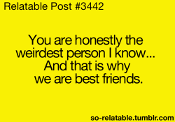 people quote quotes weird person friends best Friendship friend relate relatable bestfriends