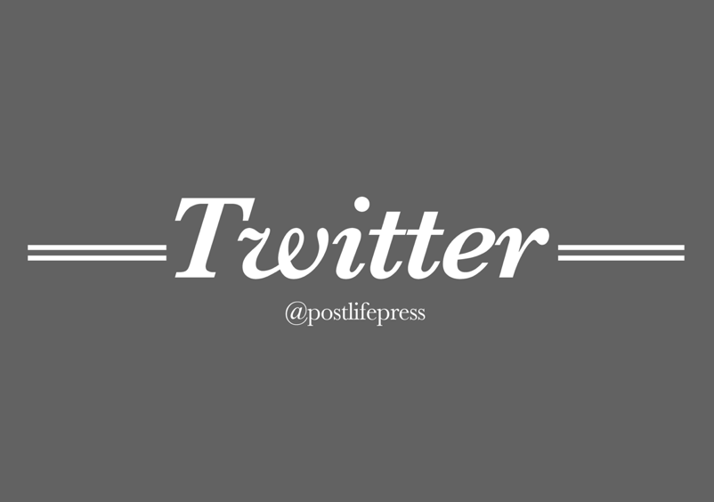 postlifepress:    Follow us on twitter for the latest news as the first issue of Post Life Press comes together. twitter.com/postlifepress