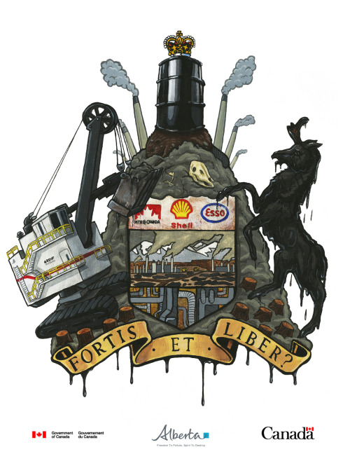 "Strong & Free? / Alberta Coat of Arms Parodyby Jason StamatyadesAcrylic on board, 15 x 20"".The Alberta tar sands cover an area of land the size of England, which has been divided up and leased to the world's biggest oil companies. The surface area that must be destroyed to get at the oil is the Boreal Forest.Two tonnes of tar sand is needed to produce a single barrel of oil. Three to five times more water and energy are required per barrel than any other source known to mankind. The tar sands use more water every day than a city of two million people and consume enough natural gas to heat six million Canadian homes. The tar sands generate 40 million tonnes of CO2 per year, more than all the cars in Canada combined. Because of the tar sands Canada's greenhouse gas emissions have grown more since 1990 than those of any other G8 nation. More information can be found here,http://www.greenpeace.org/canada/en/campaigns/Energy/tarsands/Original Alberta Coat Of Arms here,http://en.wikipedia.org/wiki/Coat_of_arms_of_Alberta"