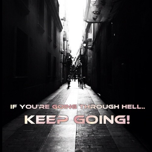 If you're going through hell.. Keep going! #love #TagsForLikes.COM @TagsForLikes #TFLers #instagood #tweegram #photooftheday #me #instamood #cute #iphonesia #summer #tbt #igers #picoftheday #girl #instadaily #instagramhub #beautiful #iphoneonly #bestoftheday #igdaily #jj #webstagram #picstitch #sky #follow #nofilter #happy #fashion #sun (Taken with Instagram)