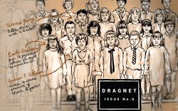 Dragnet Issue Six cover, by the lovely and talented Chloe Cushman (http://www. chloecushman.com)!