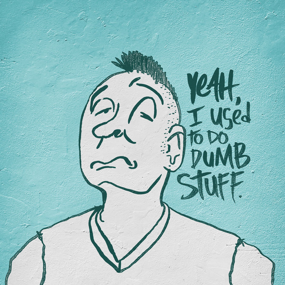 DUMB STUFF He used to do it. Do smart stuff in my Society6 shop. (via DUMB STUFF « Josh LaFayette)