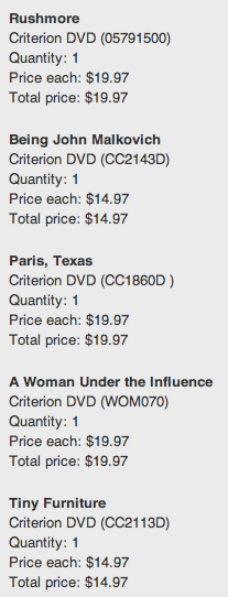 Please never, ever, ever inform me of a Criterion Collection sale ever again, thank you. (Also, Tiny Furniture is not for me.)