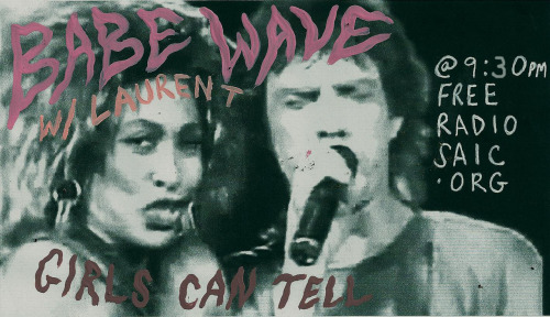 "Babe Wave: Girls Can Tellw/ Lauren TMonday @9:30pm centralFree Radio SAICIt's ladies night tonight for all you babes. Tracks by soulful gals singing' their hearts and lungs out. Things are about to get heavy- take note fellows. From Tina, to The Dixie Cups, to Irma Thomas, and much more, don't kid yourself~ tune in!Follow this babe on Twitter, or ""like"" on Facebook@ohbabewave"