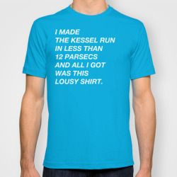 akastarwarskid:  Less Than 12 Parsecs T-shirt BUY HERE!
