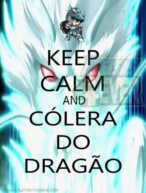Keep Calm and Cólera do Dragão by Pegasus4ever