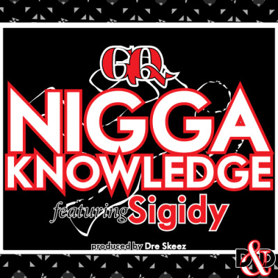 GQ feat. Sigidy - niggaKNOWLEDGE dopeNdoper's newest member, GQ (short for Genuine Quality) drops a true D&D with the almighty Sigidy to create the track 'niggaKNOWLEDGE'. Over a quite strange sample and hard ass drums, Dre Skeez provides the dope youngin' something to spazz on. The No Doubt EP drops next so keep a lookout!!