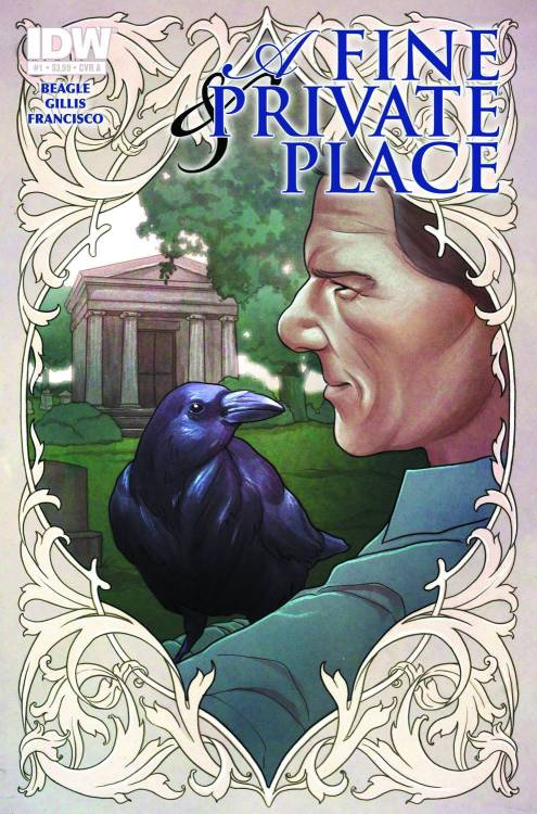 Market Monday A Fine and Private Place #1, cover by Jenny Frison  Beginning the adaptation of Peter S. Beagle's poignant novel of of memory, despair and love on the other side of the ruins! What's it like to die? Can an ex-pharmacist camped out in a New York cemetery explain the secrets of life and death? Can the talking raven who steals sandwiches for him? And will the ghosts listen?  ~Preview~