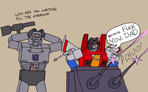 torilainen:  mrbutts:  thechateaudif:  mrbutts:  HEADCANON: G1 Starscream is Megatron's shitty teenage son  WAIT. YOU DID THIS. I HAVE TO RE-REBLOG SO THAT I MAY BASK IN THE FACT THAT I NOW KNOW WHO DID THIS.  B-BLUSHUU….  it's back..  HEADCANON ACCEPTED.