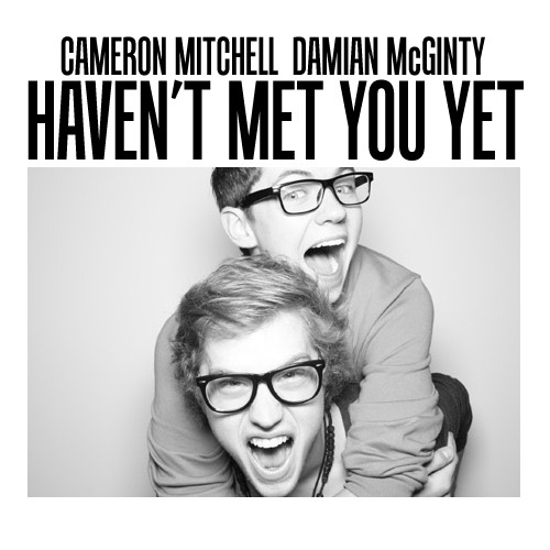 Cameron Mitchell ft. Damian McGinty | Haven't Me You Yet Requested Alternative Cover Requested by renateharris