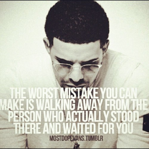#ifdrakewasourteacher #drake #drizzy #drizzydrake #drakequotes #mistakes #lovehim  (Taken with Instagram)