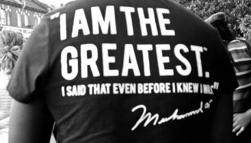"""I am the greatest, I said that even before I knew I was."" - Muhammad Ali"