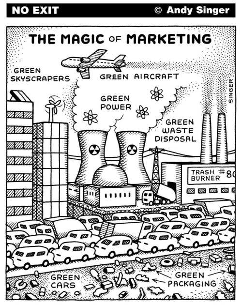 greenfuturist:  The magic of green marketing - this cartoon is so spot-on - made me laugh!