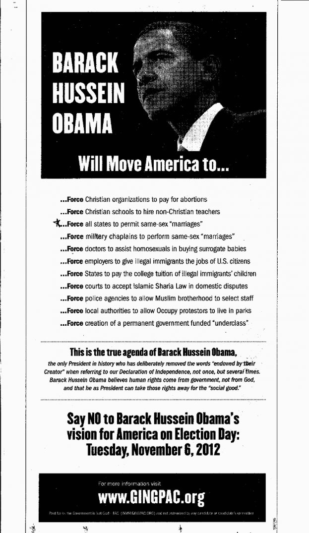 "motherjones:  This — called a ""seriously ugly and false anti-Obama ad"" by one reporter — is running in newspapers in four battleground states. It's funded by the ""Government Is Not God"" PAC. Never heard of them? Allow us to introduce you.  I believe in free speech but…"