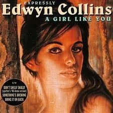 Edwyn Collins  /    - A Girl Like You