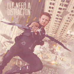 Hawkeye from The Avengers… And he will need a distraction.