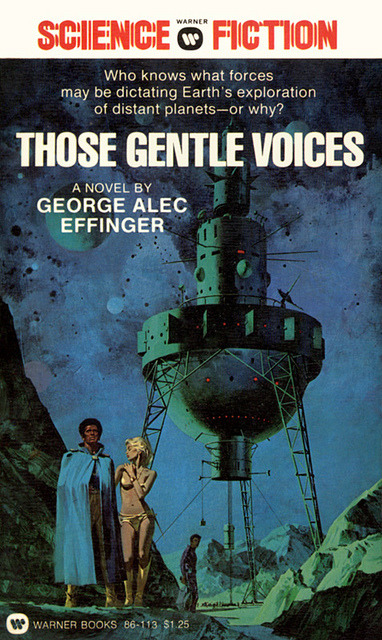 vintagepaperbacks:  Those Gentle Voices by McClaverty on Flickr.Via Flickr: Those Gentle Voices, by George Alec Effinger Warner Books 86-113, 1976 Cover art by Lou Feck