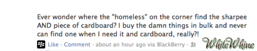 Damn those rich, spoiled homeless people
