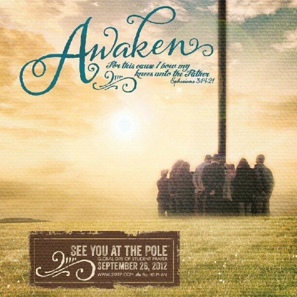 Tomorrow, September 26th is national See You at The Pole day. Be sure and go and PRAY!  (Taken with Instagram)