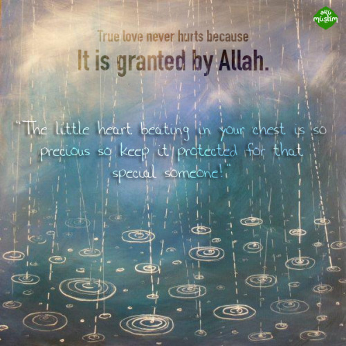 islamic-quotes:  True love Submitted by AkuMuslim