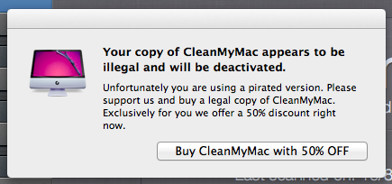 Clean My Mac - When MacPaw detects you are using a pirated version of their software they offer you the chance of buying it with 50% discount /via Mihai
