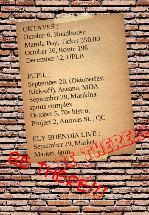PUPIL, OKTAVES and ELY BUENDIA LIVE Sked! :)