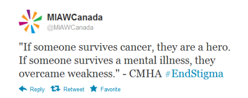 "mindovermatterzine:  ""@MIAWCanada:""If someone survives cancer, they are a hero. If someone survives a mental illness, they overcame weakness."" - CMHA #EndStigma"""