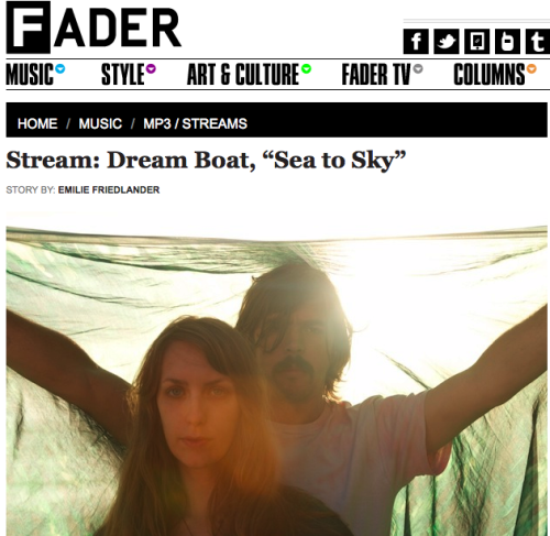 "Thank you to the Fader for premiering the first single off Dream Boat's debut LP!  ""Dream Boat is the Athens, GA duo of Page Campell and Dan Donahue, two local psych scene veterans who are apparently so cosmically aligned, that they were born on the same day. Their debut LP, which enlists the aid of The Olivia Tremor Control/Circulatory System's John Fernandez and Neutral Milk Hotel horn player Scott Spillane, among others, recalls what might happen if Peaking Lights got sick of dub reggae and took a detour into the woodsier side of The Incredible String Band. ""Sea to Sky,"" below, folds stomping drums, mantric vocals and tremolo-ing strings into a sensory experience that feels strangely akin to watching a house fill up with shimmering flames. Read the story behind the track in Donahue's own words, and look out for Eclipsing  this December, when it comes out on Cloud Recordings"" - Emilie Friedlander Read more: http://www.thefader.com/2012/09/26/stream-dream-boat-sea-to-sky/#ixzz27bMaIwlj"