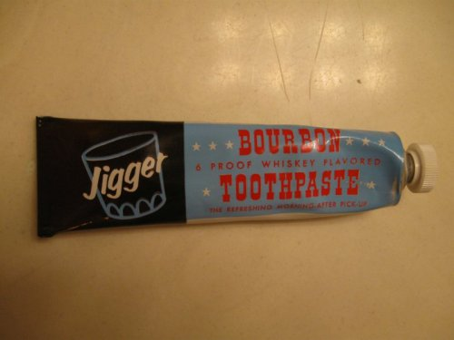Bourbon Flavored Toothpaste For the alcoholics that don't screw around.