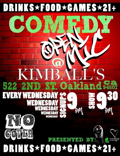 New Open Mic in Oakland @ Kimball's. 522 2nd St. Oakland, CA. Sign-Ups: 9 PM. Show: 9:30 PM. No Cover. Presented by Nina G and OJ Patterson.