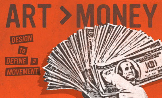 ART > MONEY: DESIGN TO DEFINE A MOVEMENT