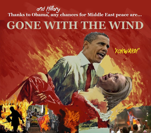 Thanks to obama and hillary middle east peace is gone with the wind