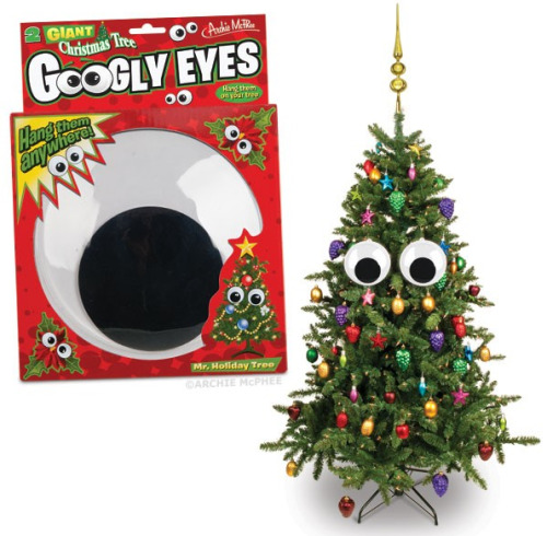 Giant Christmas Tree Googly Eyes - What makes Christmas trees even better? Googly Eyes! Also good year-round on that big bush in your front yard. Freak out the neighbors!