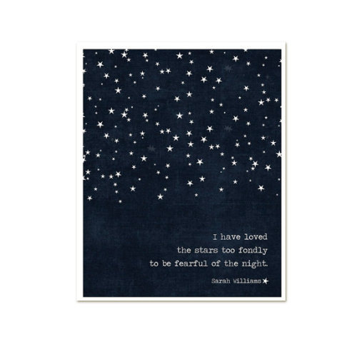 I Have Loved the Stars Too Fondly To Be Fearful of the Night Print - Dark Navy Blue Stars Modern Galileo Inspired Quote Print - 8x10. -Topknot