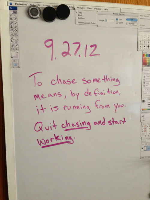 Note to self: Quit chasing…