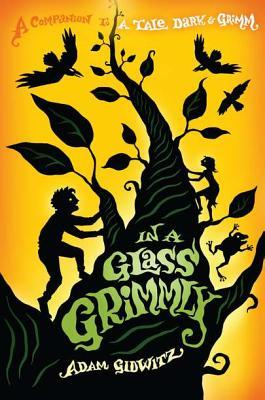 It's here. Adam Gidwitz's long-awaited sequel to A Tale Dark and Grimm has arrived! BEHOLD: IN A GLASS GRIMMLY. Take caution ahead—Oversize plant life, eerie amphibious royalty, and fear-inducing creatures abound. Lest you enter with dread.Follow Jack and Jill as they enter startling new landscapes that may (or may not) be scary, bloody, terrifying, and altogether true. Step lively, dear reader …Happily ever after isn't cutting it anymore. Congratulations, Gidwitz, Old Boy. You've brought the harrowing, magical world of fairy tales, beyond the comfortable world of Grimm, into the vast, fantastical world of alternative lores in deep, dark woods. GET IT HERE.