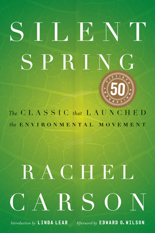 Today marks the 50th anniversary of the publication of SILENT SPRING, Rachel Carson's classic plea that launched the environmental movement.  The book appeared in September of 1962 and the outcry that followed its publication forced the banning of DDT and spurred revolutionary changes in the laws affecting our air, land, and water. Carson's passionate concern for the future of our planet reverberated powerfully throughout the world, and her eloquent book was instrumental in launching the environmental movement.  It is without question one of the landmark books of the twentieth century.