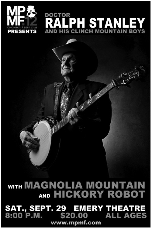 File Under : Awesome Stuff - Magnolia Mountain will be opening for Dr. Ralph Stanley & His Clinch Mountain Boys Saturday 9/29 at The Emery Theater in Cincinnati, Ohio.