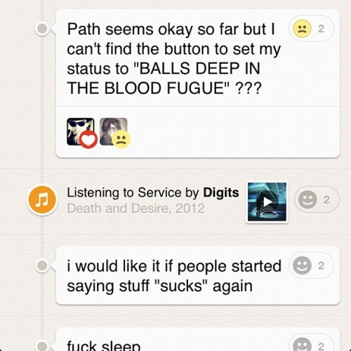 Joined Path yesterday. I like its setup as a private, personal network. And while I am enjoying watching Warren slowly disintegrate, I wish more of my close friends would join so they could be creepily monitored as well.  (Taken with Instagram)